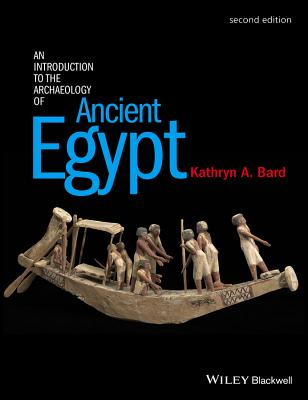 An Introduction to the Archaeology of Ancient Egypt By Bard, Kathryn A.
