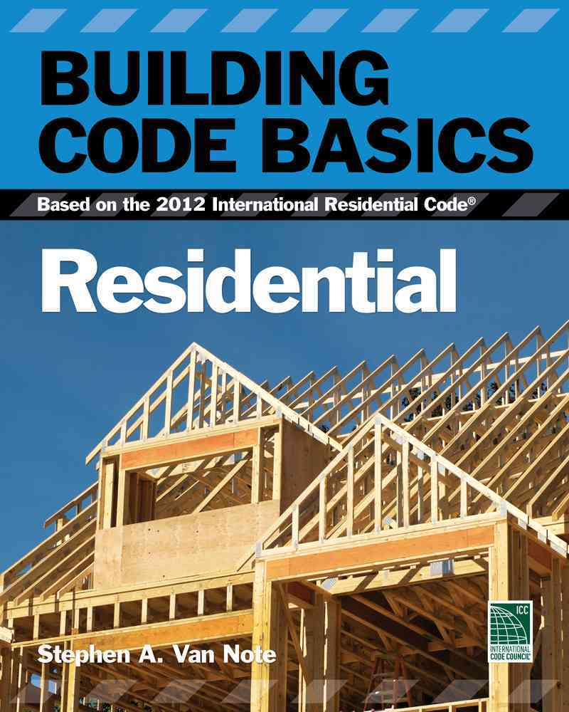 Building Code Basics, Residential By International Code Council