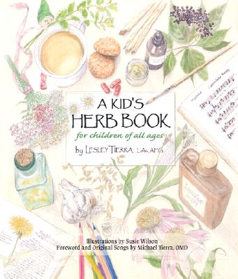 A Kid's Herb Book By Tierra, Lesley