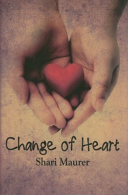 Change of Heart By Maurer, Shari